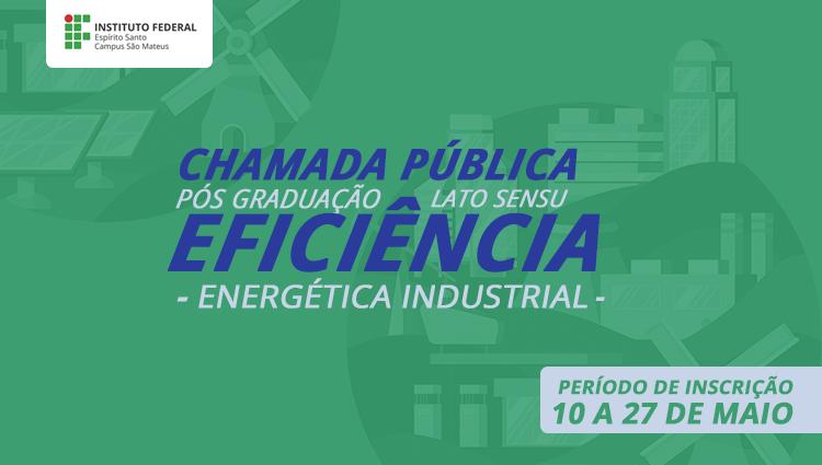 Campus São Mateus abre Chamada Pública para Apoio à Pós-graduação lato sensu em Eficiência Energética Industrial
