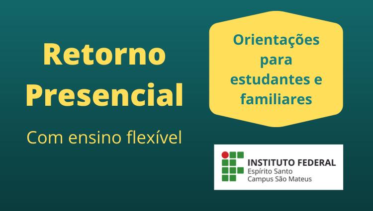 Informações sobre o Ensino Flexível (conjugação de APNPs e atividades presenciais)